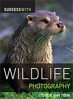 Success with Wildlife Photography by Steve and Ann Toon ISBN 1861085540